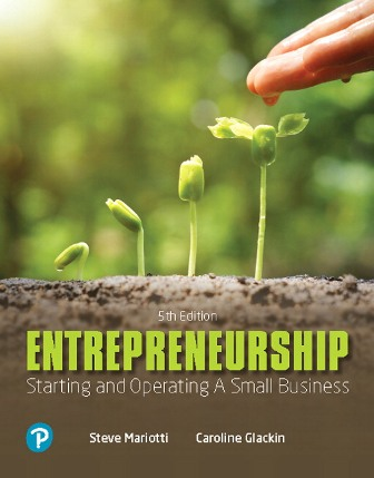 Test Bank (Downloadable Files) for Entrepreneurship: Starting and Operating A Small Business, 5th Edition, Caroline Glackin, Steve Mariotti, ISBN-10: 0135210526, ISBN-13: 9780135210529