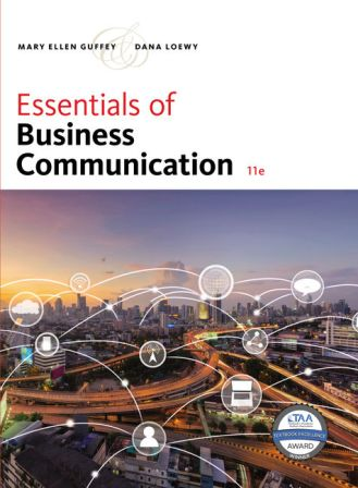 Test Bank (Downloadable Files) for Essentials of Business Communication, 11th Edition, Mary Ellen Guffey, Dana Loewy, ISBN-10: 1337386499, ISBN-13: 9781337386494
