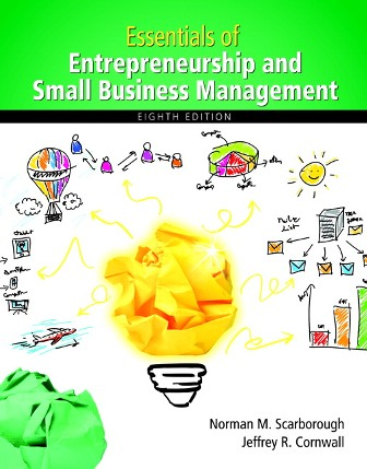 Test Bank (Downloadable Files) for Essentials of Entrepreneurship and Small Business Management, 8th Edition, Norman M. Scarborough, Jeffrey R. Cornwall, ISBN-10: 0133849627, ISBN-13: 9780133849622