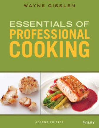 Test Bank (Downloadable Files) for Essentials of Professional Cooking, 2nd Edition, Wayne Gisslen, ISBN: 9781118998700