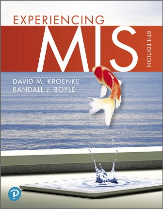 Test Bank (Downloadable Files) for Experiencing MIS, 8th Edition, David M. Kroenke, ISBN-10: 0134773632, ISBN-13: 9780134773636