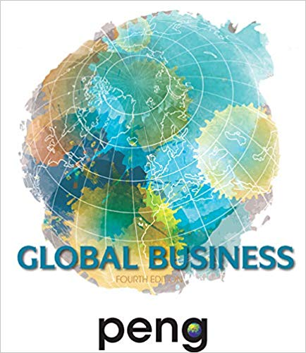 Test Bank (Downloadable Files) for Global Business, 4th Edition, Mike Peng, ISBN-10: 130550089X, ISBN-13: 9781305500891