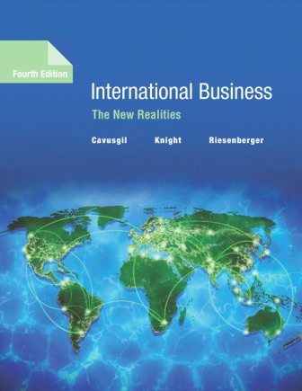Test Bank (Downloadable Files) for International Business: The New Realities, 4th Edition, S. Tamer Cavusgil, ISBN-10: 0134324838, ISBN-13: 9780134324838