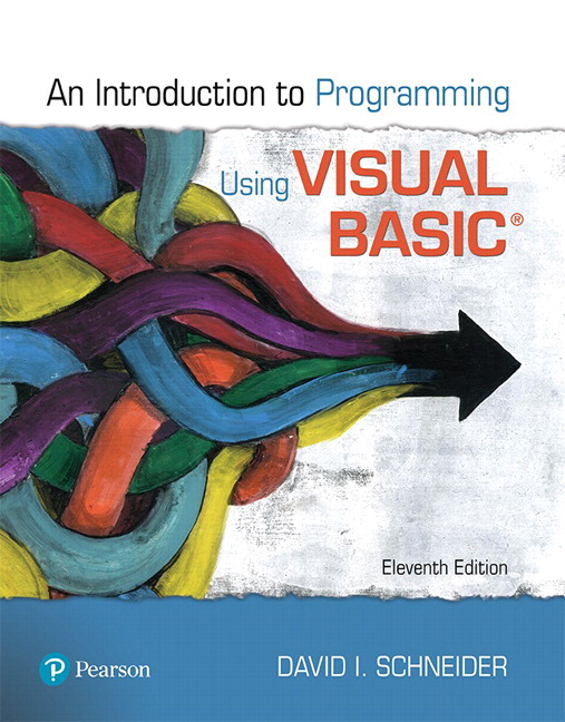 Test Bank For Introduction to Programming Using Visual Basic, 11th Edition, By David I. Schneider, ISBN-13 9780135416228