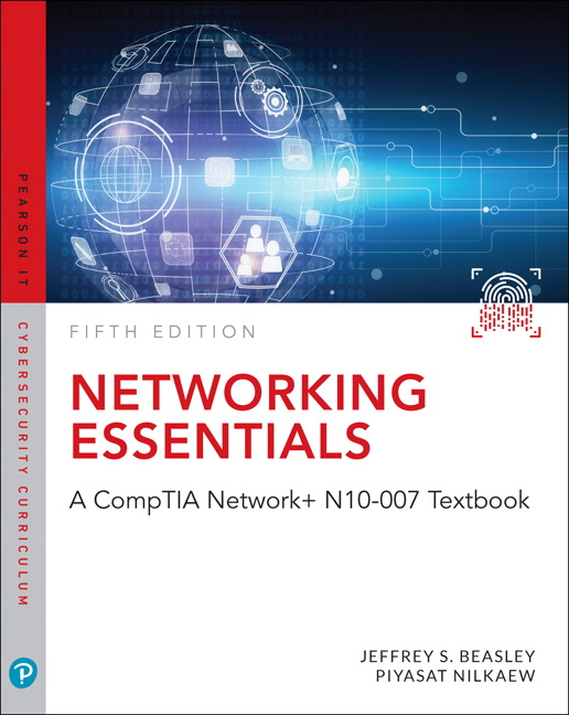 Test Bank For Networking Essentials: A CompTIA Network+ N10-007 Textbook, 5th Edition By Jeffrey S. Beasley, Piyasat Nilkaew, ISBN-13: 9780134866109, ISBN-13: 9780789758743