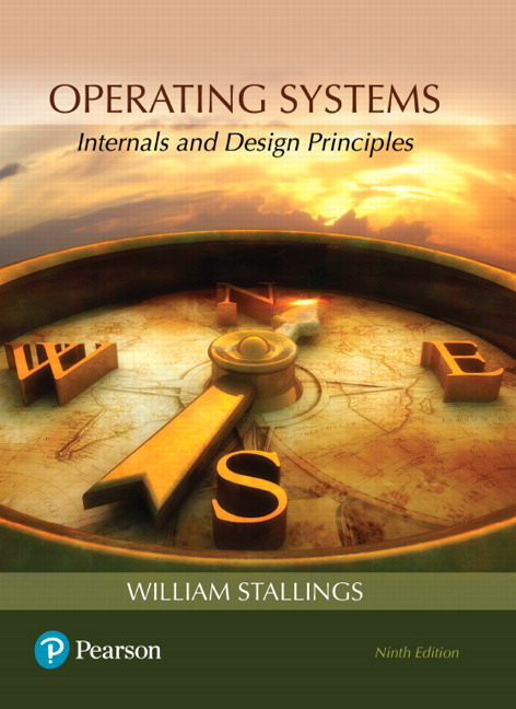 Test Bank For Operating Systems Internals and Design Principles, 9th Edition By William Stallings, ISBN-13 9780134670959