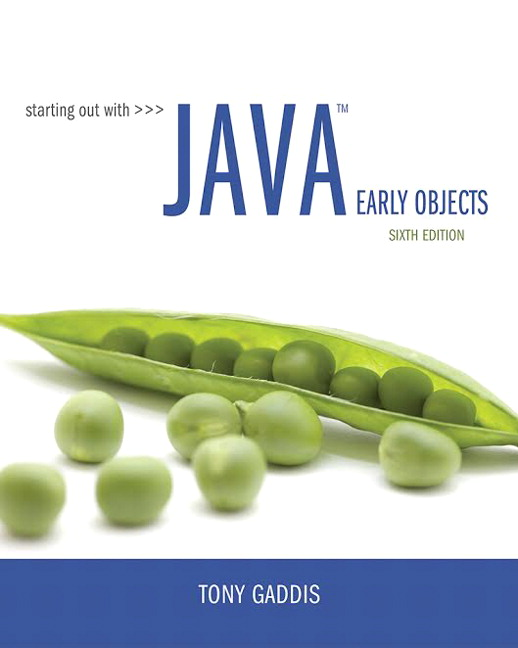 Test Bank For Starting Out with Java Early Objects 6th Edition By Tony Gaddis, ISBN-10 0134462017, ISBN-13 9780134462011