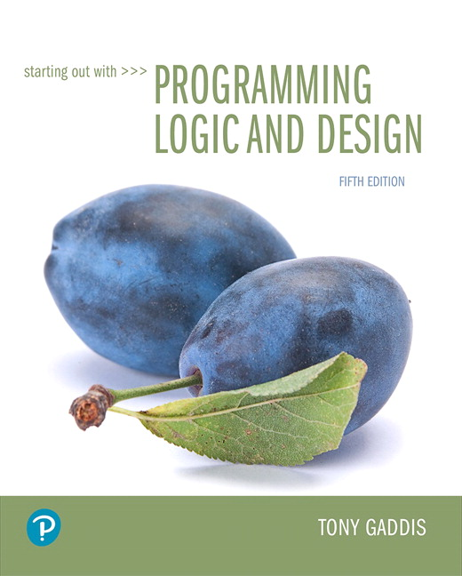 Test Bank For Starting Out with Programming Logic and Design, 5th Edition By Tony Gaddis, ISBN-13 9780134801407