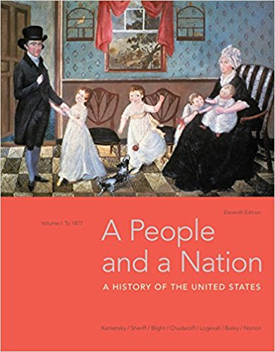 Test Bank for A People and a Nation 11th Edition Jane Kamensky, Carol Sheriff, David W. Blight, Howard P. Chudacoff, Fredrik Logevall, Beth Bailey, Mary Beth Norton ISBN 9781337402729