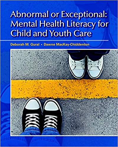 Test Bank for Abnormal or Exceptional Mental Health Literacy for Child and Youth Care, First Canadian Edition 1st Edition By Deborah M. Gural, Dawne MacKay-Chiddenton, ISBN: 9780132879675