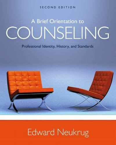 Test bank for A Brief Orientation to Counseling Professional Identity, History, and Standards 2nd Edition By Edward S. Neukrug, ISBN 9781305669055