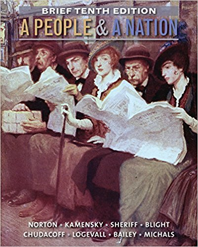 Test bank for A People and a Nation: A History of the United States 10th Edition By Mary Beth Norton, Jane Kamensky, Carol Sheriff, David W. Blight, Howard P. Chudacoff, Fredrik Logevall, Beth Bailey, Debra Michals, ISBN: 9781285430843