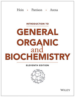 Solution Manual For Introduction to General, Organic, and Biochemistry 11th Edition By Morris Hein, Scott Pattison, Susan Arena, Leo R. Best, ISBN 9781118801994