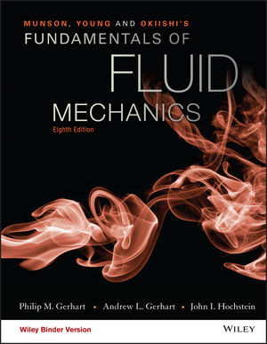 Solution Manual For Munson, Young and Okiishi's Fundamentals of Fluid Mechanics 8th Edition By Philip M. Gerhart, Andrew L. Gerhart, John I. Hochstein, ISBN 9781119547990