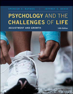 Solution Manual For Psychology and the Challenges of Life Adjustment and Growth 14th Edition By Spencer A. Rathus, Jeffrey S. Nevid, ISBN 9781119529613