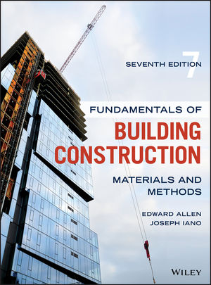 Solution Manual Fundamentals of Building Construction Materials and Methods 7th Edition By Edward Allen, Joseph Iano, ISBN 9781119450252