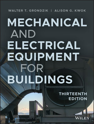 Solution Manual Mechanical and Electrical Equipment for Buildings 13th Edition By Walter T. Grondzik, Alison G. Kwok, ISBN 9781119492634