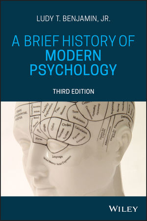 Test Bank For A Brief History of Modern Psychology 3rd Edition By Ludy T. Benjamin Jr., ISBN 9781119493235