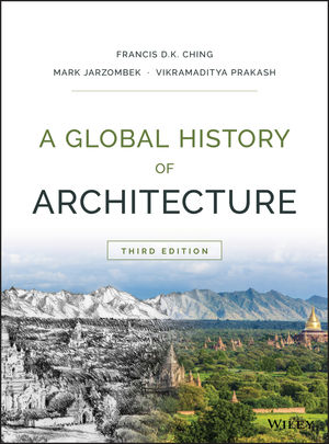 Test Bank For A Global History of Architecture, 3rd Edition By Francis D. K. Ching, Mark M. Jarzombek, Vikramaditya Prakash, ISBN 9781118981603
