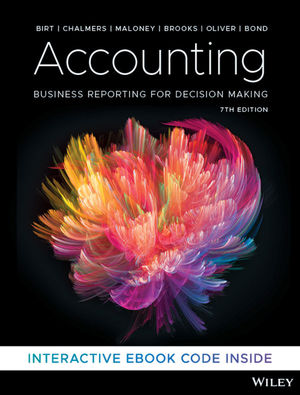 Test Bank For Accounting Business Reporting for Decision Making, 7th Edition By Jacqueline Birt, Keryn Chalmers, Suzanne Maloney, Albie Brooks, Judy Oliver, David Bond. ISBN 9780730369295