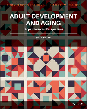 Test Bank For Adult Development and Aging Biopsychosocial Perspectives 6th Edition By Susan K. Whitbourne, Stacey B. Whitbourne, ISBN 9781119625780