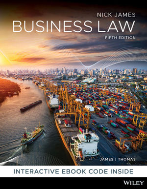 Test Bank For Business Law, 5th Edition By Nickolas James, Timothy Thomas, ISBN 9780730369158