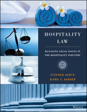 Test Bank For Hospitality Law Managing Legal Issues in the Hospitality Industry, 5th Edition By Stephen C. Barth, Diana S. Barber, ISBN 9781119299097