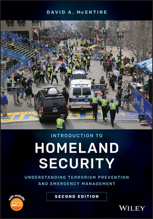 Test Bank For Introduction to Homeland Security Understanding Terrorism Prevention and Emergency Management 2nd Edition By David A. McEntire, ISBN 9781119430636