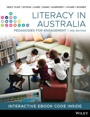 Test Bank For Literacy in Australia Pedagogies for Engagement, 3rd Edition By Amy Seely Flint, Lisbeth Kitson, Kaye Lowe, Kylie Shaw, Sally Humphrey, Mark Vicars, Jessa Rogers, Shelley Ware, ISBN 9780730369226