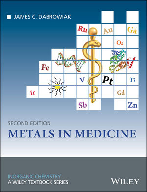 Test Bank For Metals in Medicine, 2nd Edition By James C. Dabrowiak, ISBN 9781119191346