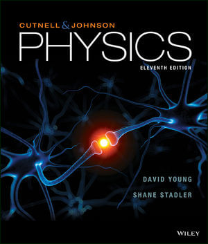 Test Bank For Physics, 11th Edition By John D. Cutnell, Kenneth W. Johnson, David Young, Shane Stadler, ISBN 9781119326342