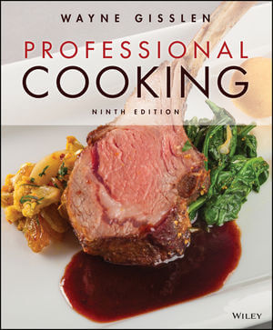 Test Bank For Professional Cooking, 9th Edition By Wayne Gisslen, ISBN 9781119399650