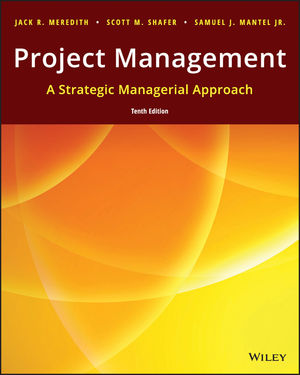 Test Bank For Project Management A Managerial Approach 10th Edition By Jack R. Meredith, Samuel J. Mantel Jr., Scott M. Shafer, ISBN 9781119369110