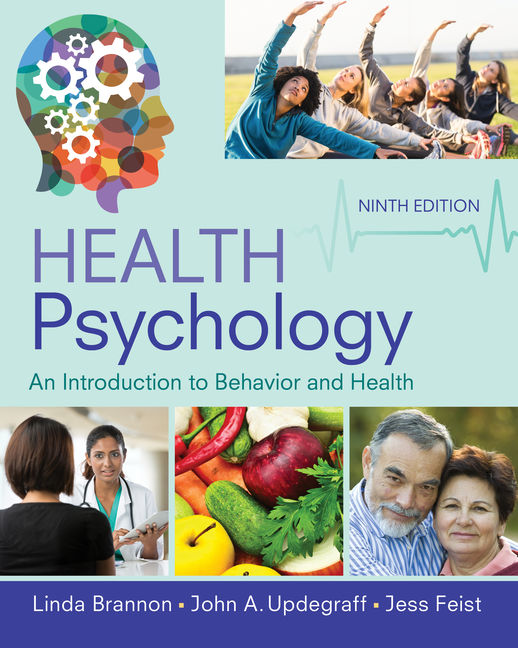 Test Bank For Health Psychology: An Introduction to Behavior and Health, 9th Edition By Linda Brannon, Jess Feist, John A. Updegraff,ISBN: 9781337094733