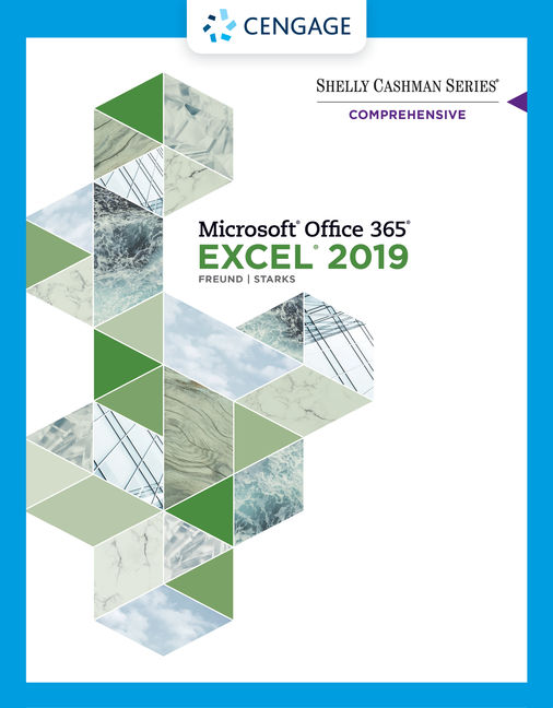 Solution Manua For Shelly Cashman Series® Microsoft® Office 365® & Excel 2019 Comprehensive, 1st Edition By Steven M. Freund, Joy L. Starks, ISBN-10: 0357026225, ISBN-13: 9780357026229