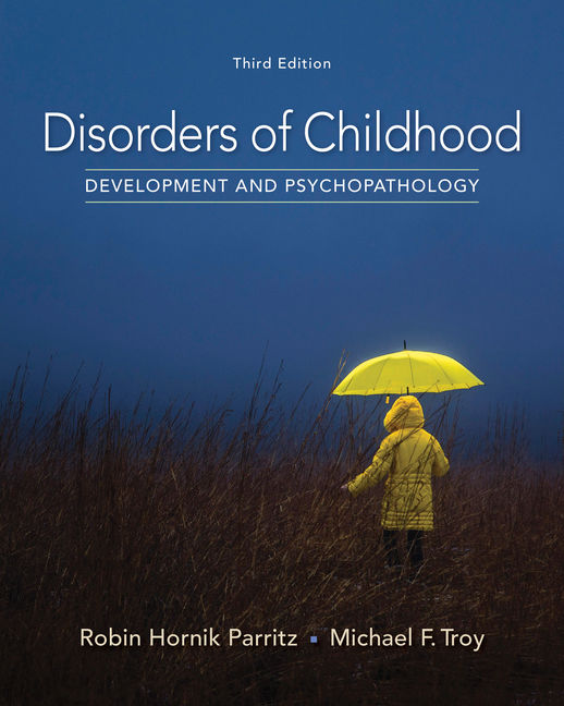 Test Bank For Disorders of Childhood: Development and Psychopathology, 3rd Edition By Robin Hornik Parritz, ISBN: 9781337283762