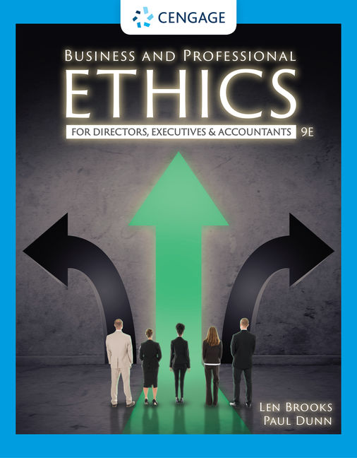 Test Bank For Business and Professional Ethics, 9th Edition By Leonard J. Brooks, Paul Dunn,ISBN-10: 0357441826, ISBN-13: 9780357441824