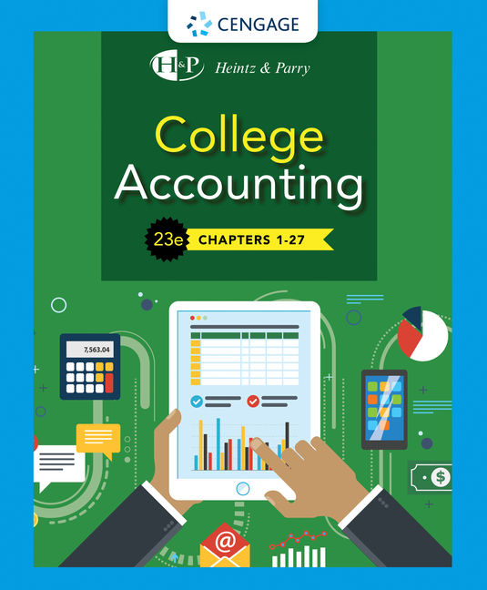 Test Bank For College Accounting, Chapters 1-27, 23rd Edition By James A. Heintz, Robert W. Parry, ISBN-10: 0357421124, ISBN-13: 9780357421123