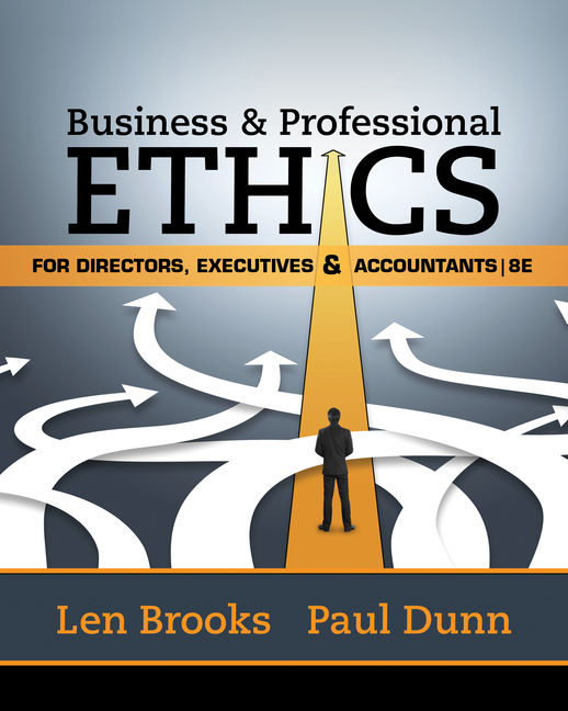 Test Bank For Business & Professional Ethics for Directors, Executives & Accountants, 8th Edition By Leonard J. Brooks, Paul Dunn, ISBN-10: 1337485918, ISBN-13: 9781337485913
