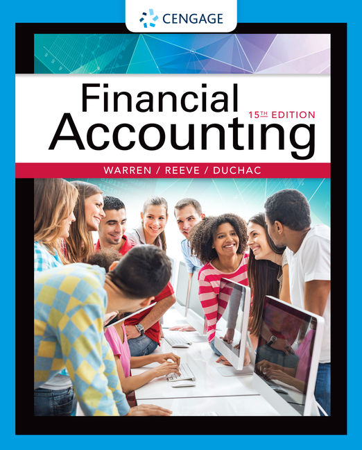 Test Bank For Financial Accounting, 15th Edition By Carl Warren, James M. Reeve, Jonathan Duchac, ISBN-10: 1337272345, ISBN-13: 9781337272346