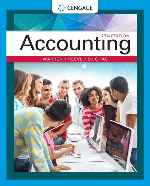 Solution Manual For Accounting, 27th Edition By Carl Warren, James M. Reeve, Jonathan Duchac, ISBN-10: 1337904473, ISBN-13: 9781337904476