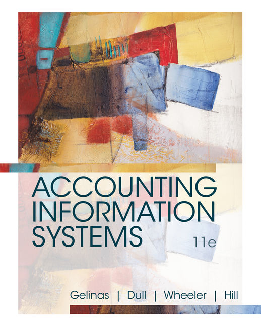 Solution Manual For Accounting Information Systems, 11th Edition By Ulric J. Gelinas, Richard B. Dull, Patrick Wheeler, Mary Callahan Hill, ISBN-10: 130597137X, ISBN-13: 9781305971370