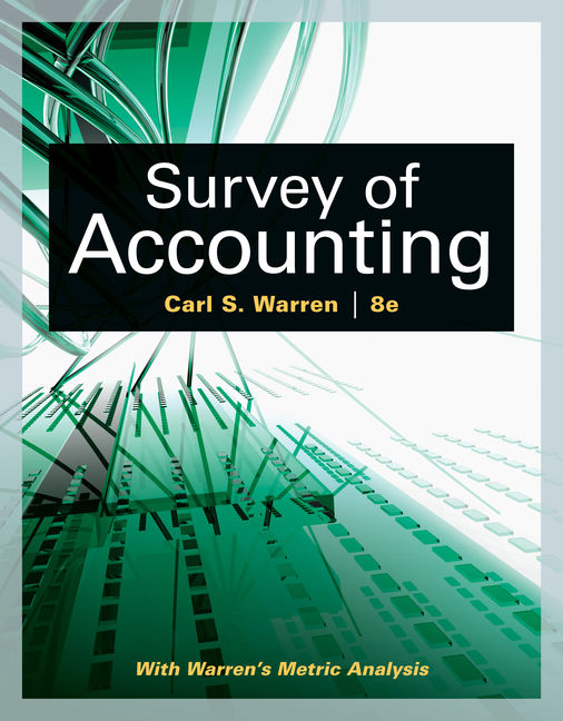 Test Bank For Survey of Accounting, 8th Edition By Carl Warren, ISBN-10: 1305961978, ISBN-13: 9781305961975