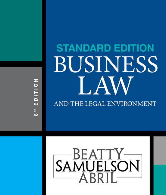Test Bank For Business Law and the Legal Environment, Standard Edition, 8th Edition By Jeffrey F. Beatty, Susan S. Samuelson, Patricia Sanchez Abril, ISBN-10: 1337404594, ISBN-13: 9781337404594