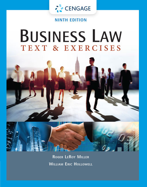 Test Bank For Business Law: Text & Exercises, 9th Edition By Roger LeRoy Miller, William E. Hollowell, ISBN-10: 1337624683, ISBN-13: 9781337624688