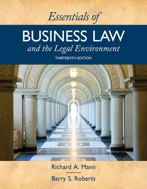 Test Bank For Essentials of Business Law and the Legal Environment, 13th Edition By Richard A. Mann, Barry S. Roberts, ISBN-10: 133755524X ISBN-13: 9781337555241