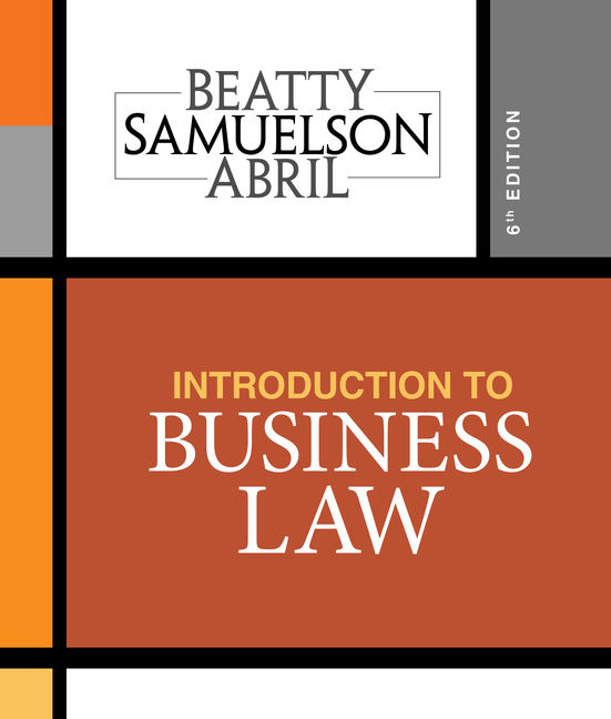 Test Bank For Introduction to Business Law, 6th Edition By Jeffrey F. Beatty, Susan S. Samuelson, Patricia Sanchez Abril, ISBN-10: 1337404357, ISBN-13: 9781337404358