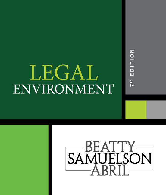 Solution Manual For Legal Environment, 7th Edition By Jeffrey F. Beatty, Susan S. Samuelson, Patricia Sanchez Abril, ISBN-10: 1337390496, ISBN-13: 9781337390491
