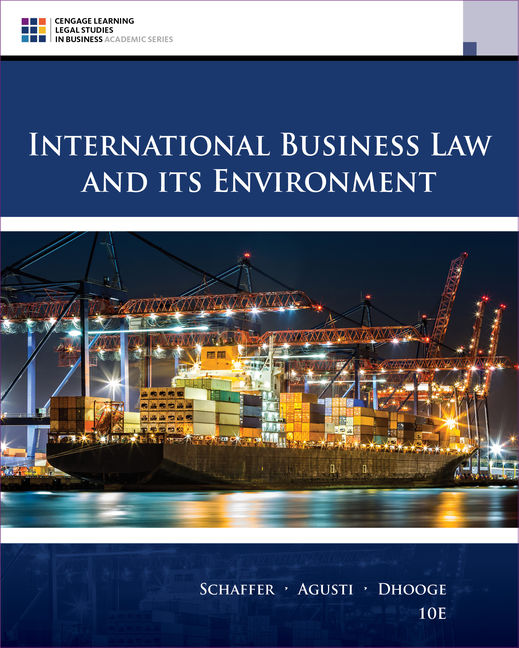 Solution Manual For International Business Law and Its Environment, 10th Edition By Richard Schaffer, Filiberto Agusti, Lucien J. Dhooge, ISBN-10: 1337628972 ISBN-13: 9781337628976