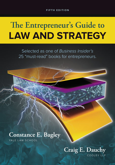 Test Bank For The Entrepreneur's Guide to Law and Strategy, 5th Edition By Constance E. Bagley, Craig E. Dauchy, ISBN-10: 1305972643, ISBN-13: 9781305972643